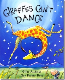 Giraffes Can't Dance, by Giles Andreae